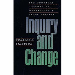 Inquiry and Change Troubled Attempt to Understand and Shape Soci